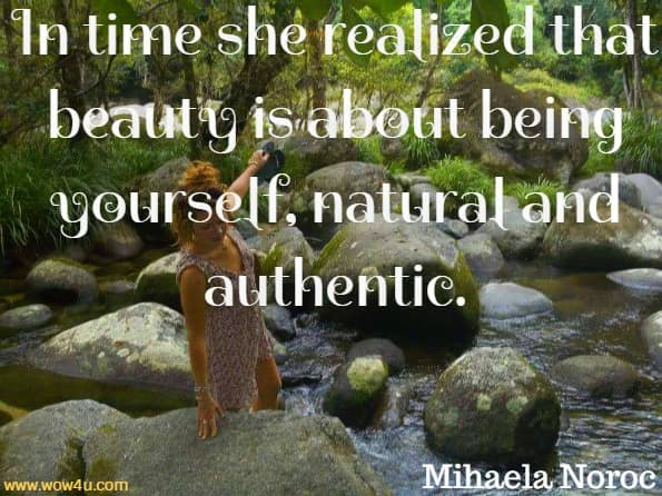 In time she realized that beauty is about being yourself, natural and authentic. Mihaela Noroc, The Atlas Of Beauty