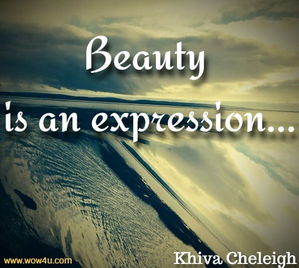 Beauty is an expression.
