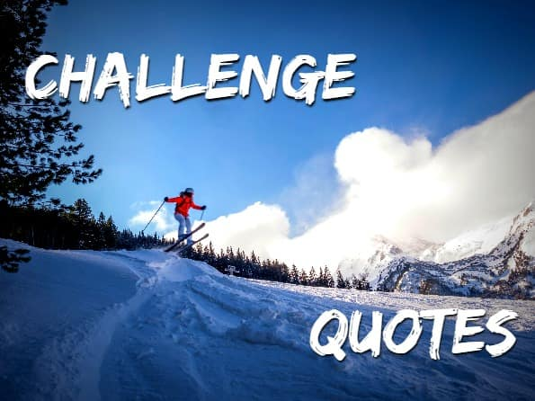 Challenge,quotes,skiing