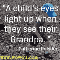 A child's eyes light up when they see their Grandpa. Catherine Pulsifer