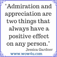 Admiration and appreciation are two things that always have a  positive effect on any person. Jessica Gardner