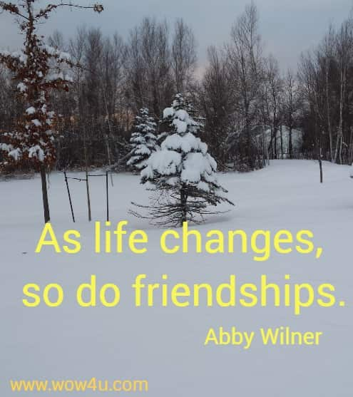 As life changes, so do friendships.   Abby Wilner