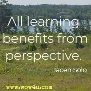 All learning benefits from perspective. Jacen Solo