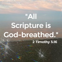 All Scripture is God-breathed. 2 Timothy 3:16