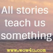 All stories teach us something