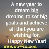 A new year to dream big dreams, to set big goals and achieve all that you are wishing for. Happy New Year!
