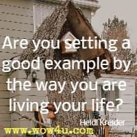 Are you setting a good example by the way you are living your life? Heidi Kreider