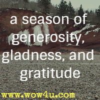 a season of generosity, gladness, and gratitude