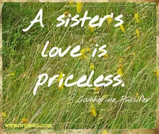 A sister's love is priceless. Catherine Pulsifer