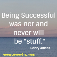 Being Successful was not and never will be