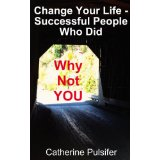 Change Your Life - Successful People Who Did