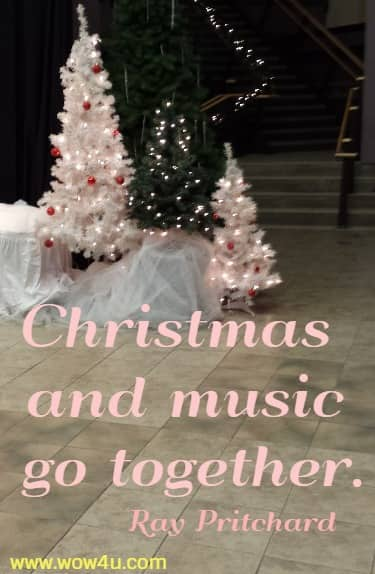 Christmas and music go together.  Ray Pritchard