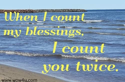 When I count my blessings, I count you twice.