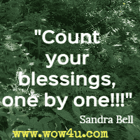 Count your blessings, one by one  Sandra Bell