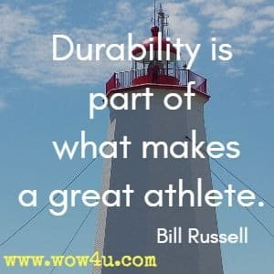Durability is part of what makes a great athlete. Bill Russell