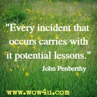Every incident that occurs carries with it potential lessons. John Penberthy