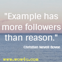 Example has more followers than reason. Christian Nevell Bovee