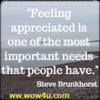 feeling appreciated is one of the most important needs that people have
