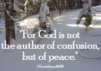 For God is not the author of confusion but of peace 1 Corinthians 14:33