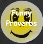 Funny Proverbs