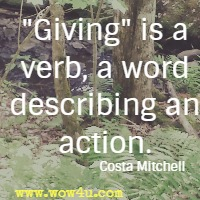 Giving is a verb, a word describing an action. Costa Mitchell