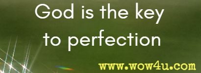God is the key to perfection