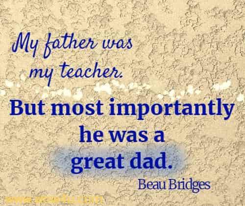 50 Dad Quotes Inspirational Words Of Wisdom