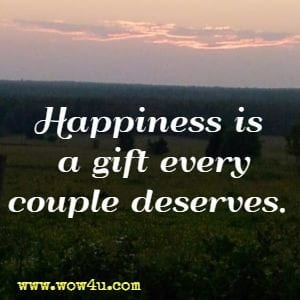 Happiness is a gift every couple deserves.