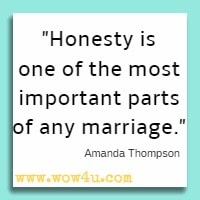 Honesty is one of the most important parts of any marriage. Amanda Thompson
