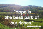 Hope is the best part of our riches. Christian Nevell Bovee