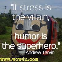 If stress is the villain, humor is the superhero. Andrew Tarvin