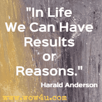 In Life We Can Have Results or Reasons. Harald Anderson