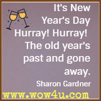 its new years day hurray hurray the old years past and gone away