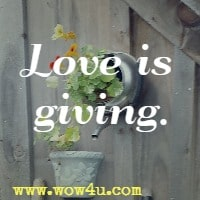 Love is giving.