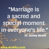 Marriage is a sacred and special moment in everyone's life. Dr. Ashley Benett