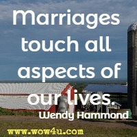 Marriages touch all aspects of our lives. Wendy Hammond