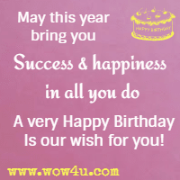 May This Year Bring You Success And Happiness In All Do A Very Happy Birthday