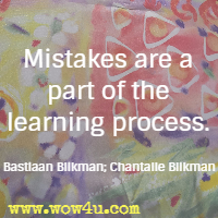 Mistakes are a part of the learning process. Bastiaan Blikman; Chantalle Blikman