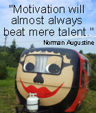 Motivation will almost always beat mere talent.  Norman Augustine