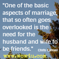 One of the basic aspects of marriage, that so often goes overlooked is the need for the husband and wife to be friends. Chris Canuel