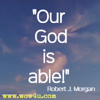 Our God is able! Robert J. Morgan