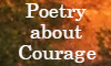 Poetry about Courage