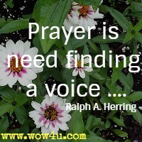 Prayer is need finding a voice ....Ralph A. Herring