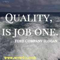 Quality, is job one. Ford Company Slogan