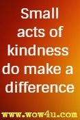 Small acts of kindness do make a difference