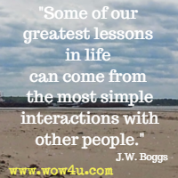 Some of our greatest lessons in life can come from the most simple  interactions with other people.