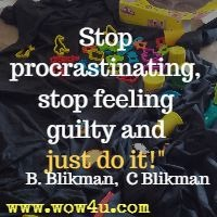 Stop procrastinating, stop feeling guilty and just do it!