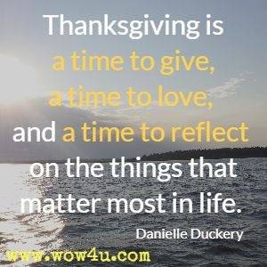 Thanksgiving is a time to give, a time to love, and a time to reflect on the things that matter most in life. Danielle Duckery