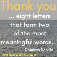 Thank you ... eight letters that form two of the most meaningful words... Doborah Norville