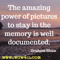The amazing power of pictures to stay in the memory is well documented. Graham Shaw